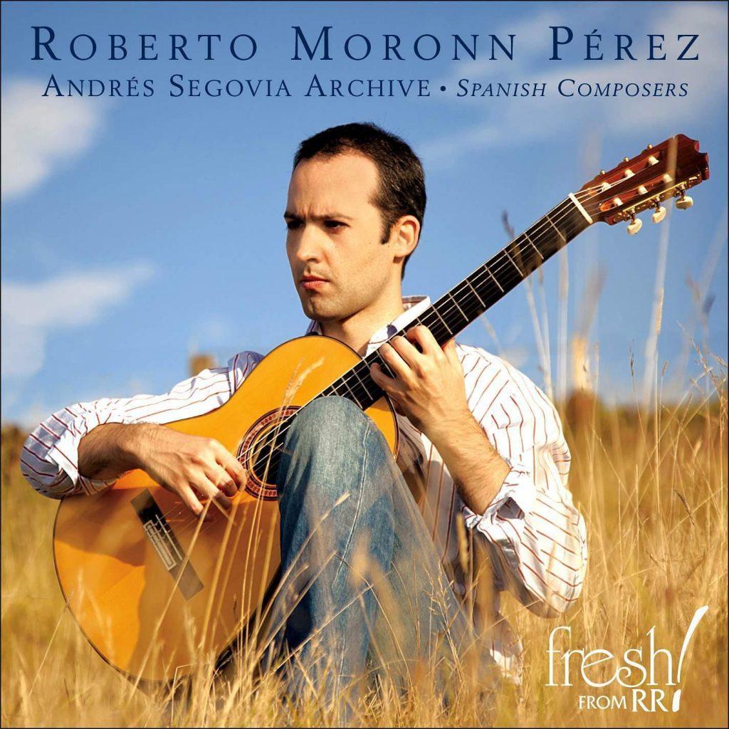 Andres Segovia Archive: Spanish Composers | Roberto Moronn Perez