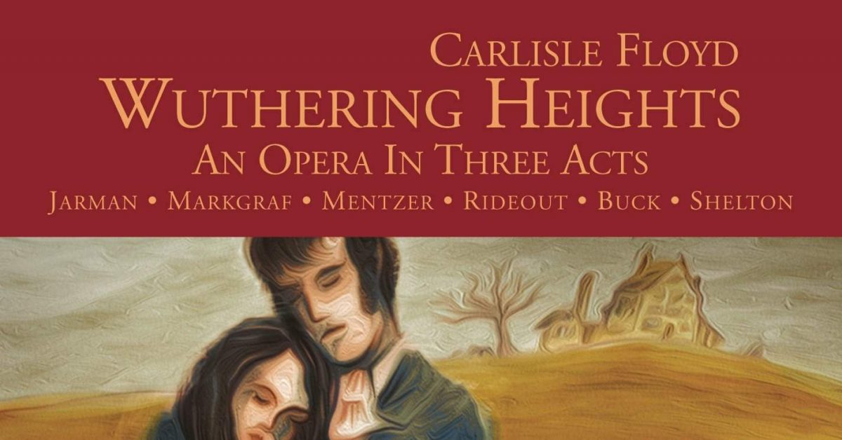 Carlisle Floyd: Wuthering Heights