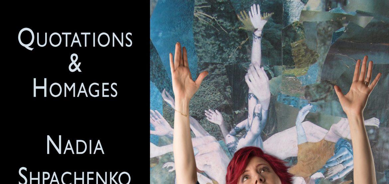 Nadia Shpachenko: Quotations & Homages